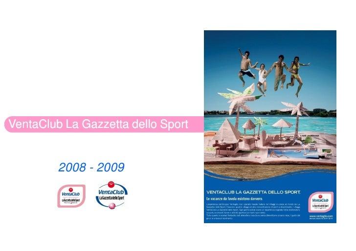 VentaClub La Gazzetta dello Sport            2008 - 2009