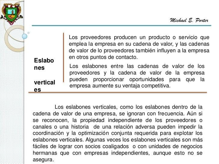 Michael E. Porter              Los proveedores producen un producto o servicio que              emplea la empresa en su ca...