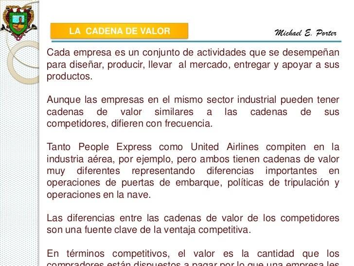 LA CADENA DE VALOR                            Michael E. PorterCada empresa es un conjunto de actividades que se desempeña...