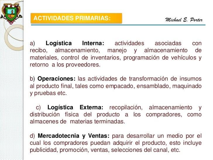 ACTIVIDADES PRIMARIAS:                          Michael E. Portera)    Logística     Interna:    actividades    asociadas ...
