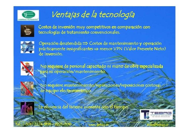 tecnología                     Ventajas de la tecnología             Costos de inversión muy competitivos en comparación c...