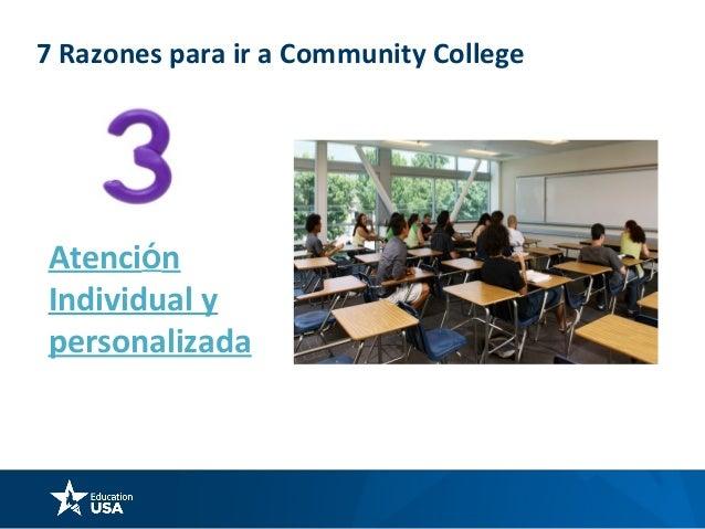 7 Razones para ir a Community College Requisitos flexibles para entrar en un community college SAT Ensayo Personal