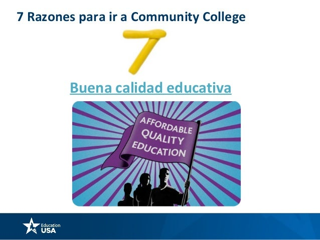 Estadisticas Source: American Association of Community Colleges (AACC) • California • Texas • North Carolina • Illinois • ...