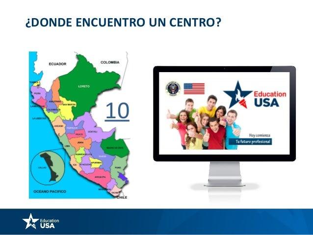 INFORMACIÓN DE CONTACTO EDUCATIONUSA PERU EducationUSA Peru Facebook EducationUSA Peru YOUTUBE Website 1. 2. 3. educationu...