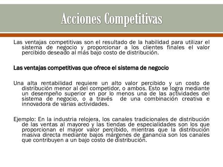 Las ventajas competitivas son el resultado de la habilidad para utilizar el   sistema de negocio y proporcionar a los clie...
