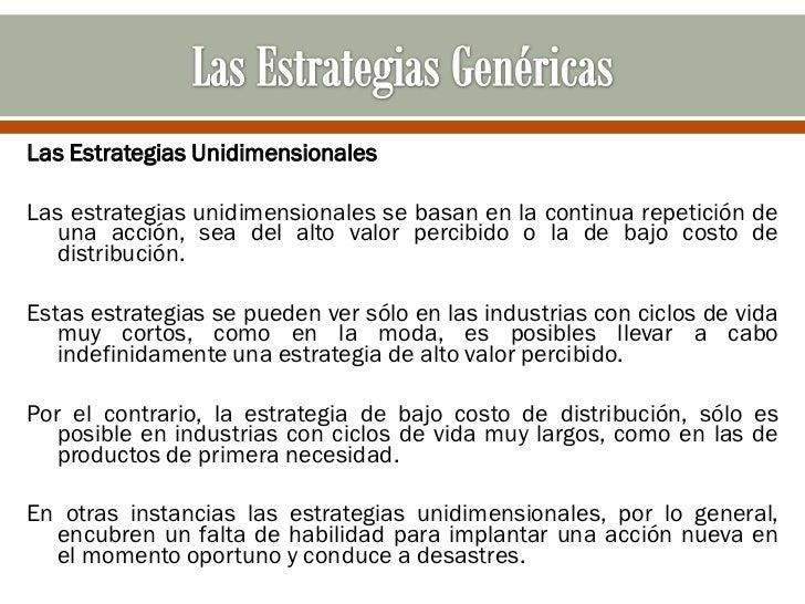 Las Estrategias UnidimensionalesLas estrategias unidimensionales se basan en la continua repetición de  una acción, sea de...