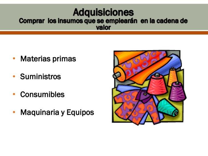 • Materias primas• Suministros• Consumibles• Maquinaria y Equipos