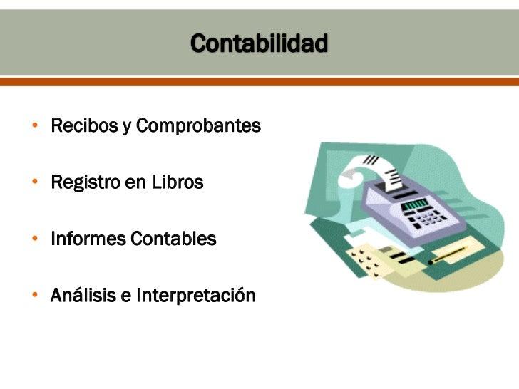 • Recibos y Comprobantes• Registro en Libros• Informes Contables• Análisis e Interpretación