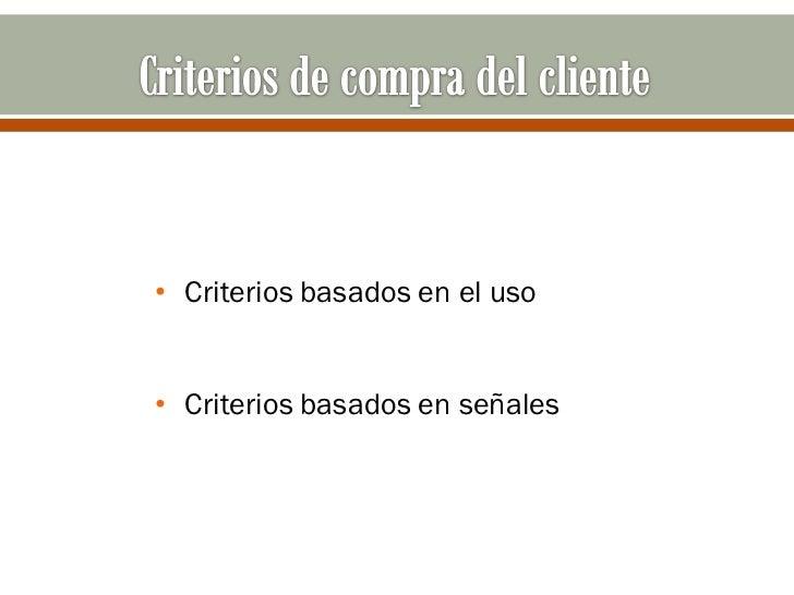 • Criterios basados en el uso• Criterios basados en señales