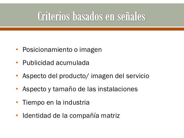 • Posicionamiento o imagen• Publicidad acumulada• Aspecto del producto/ imagen del servicio• Aspecto y tamaño de las insta...