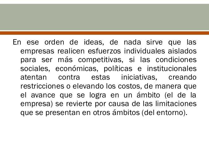 En ese orden de ideas, de nada sirve que las  empresas realicen esfuerzos individuales aislados  para ser más competitivas...