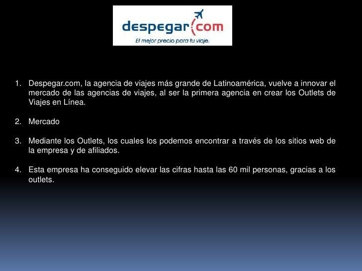 Despegar.com, la agencia de viajes más grande de Latinoamérica, vuelve a innovar el mercado de las agencias de viajes, al ...