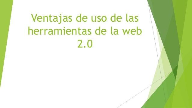 Ventajas de uso de las herramientas de la web 2.0