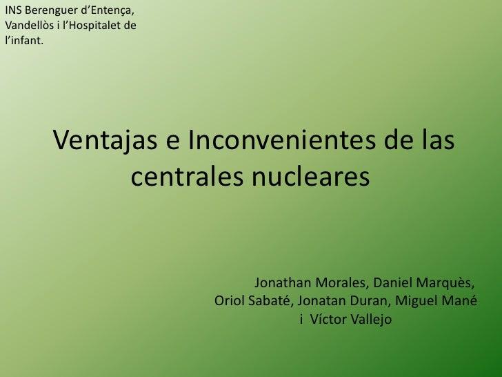 INS Berenguer d'Entença,Vandellòs i l'Hospitalet del'infant.         Ventajas e Inconvenientes de las               centra...