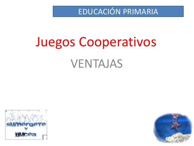 Juegos Cooperativos VENTAJAS EDUCACIÓN PRIMARIA