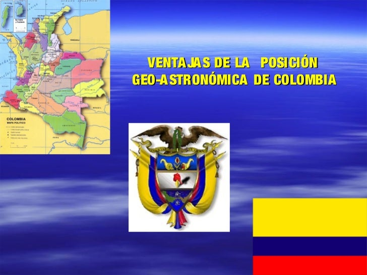VENTA JA S DE LA POSICIÓNGEO-A STRONÓMICA DE COLOMBIA