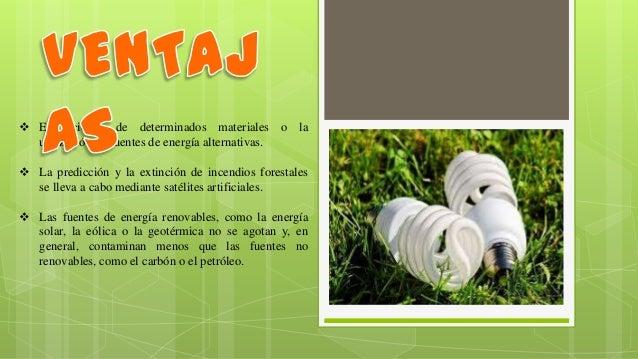  El reciclaje de determinados materiales o la utilización de fuentes de energía alternativas.  La predicción y la extinc...