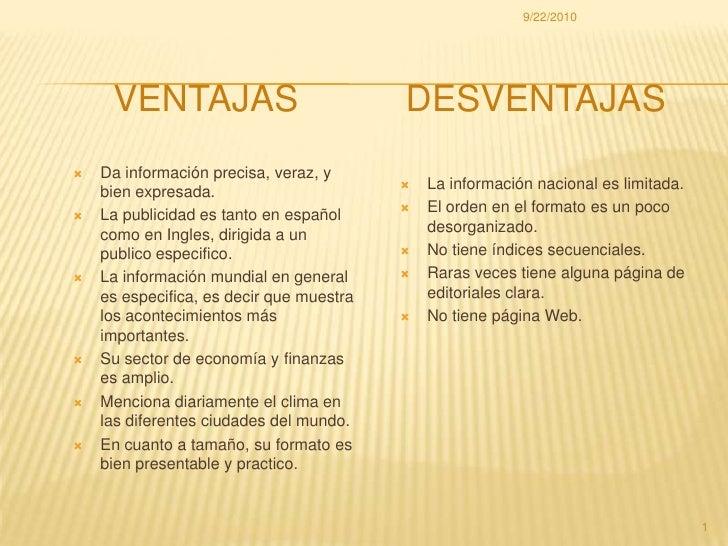 Da información precisa, veraz, y bien expresada. <br />La publicidad es tanto en español como en Ingles, dirigida a un pub...