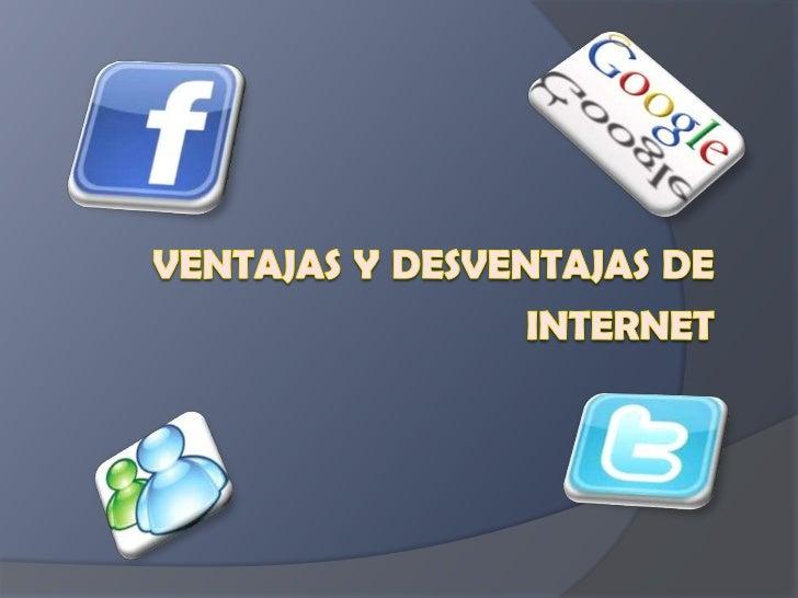 ventajas y desventajas de internet<br />