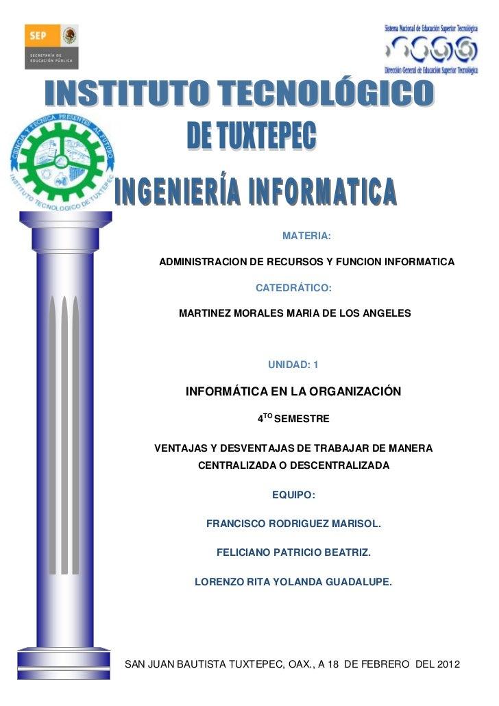 MATERIA:     ADMINISTRACION DE RECURSOS Y FUNCION INFORMATICA                      CATEDRÁTICO:         MARTINEZ MORALES M...