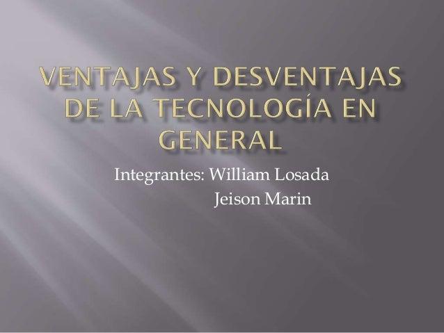 Integrantes: William Losada Jeison Marin