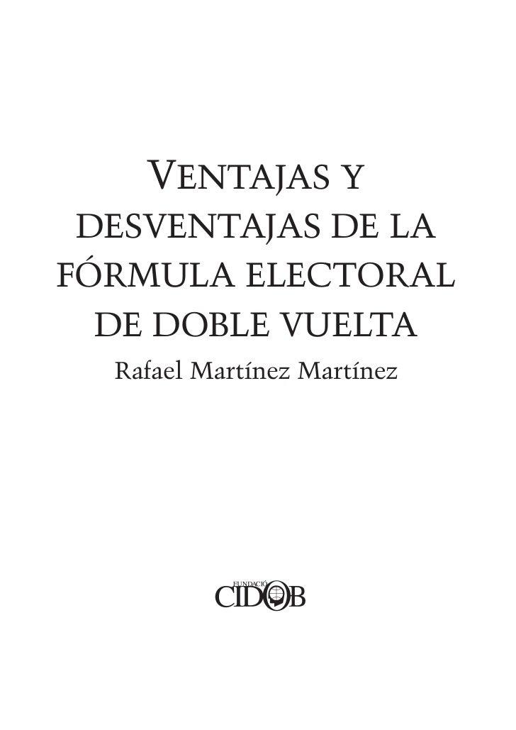 VENTAJAS Y  DESVENTAJAS DE LA FÓRMULA ELECTORAL   DE DOBLE VUELTA   Rafael Martínez Martínez