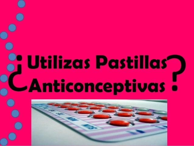 Utilizas Pastillas Anticonceptivas¿ ¿