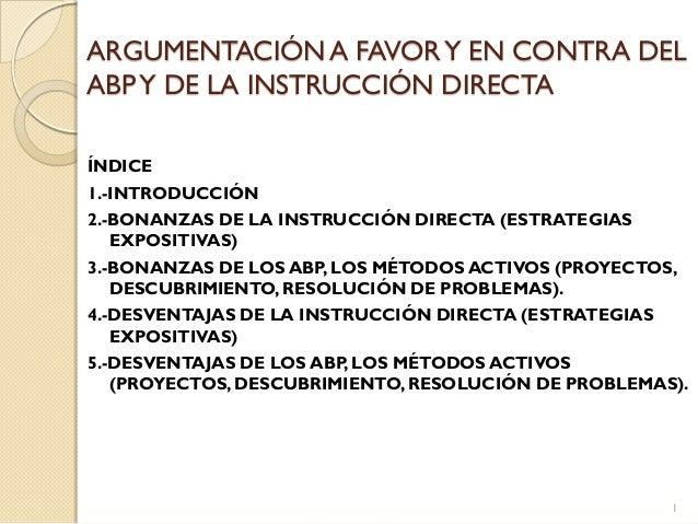 ARGUMENTACIÓNA FAVORY EN CONTRA DEL ABPY DE LA INSTRUCCIÓN DIRECTA ÍNDICE 1.-INTRODUCCIÓN 2.-BONANZAS DE LA INSTRUCCIÓN DI...