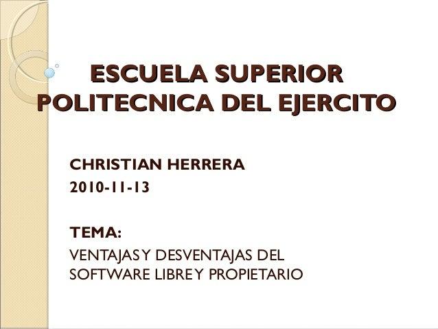 ESCUELA SUPERIORESCUELA SUPERIOR POLITECNICA DEL EJERCITOPOLITECNICA DEL EJERCITO CHRISTIAN HERRERA 2010-11-13 TEMA: VENTA...