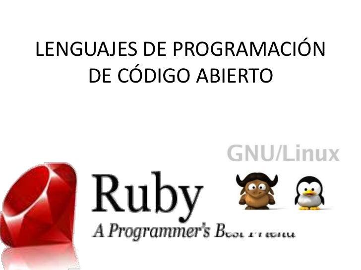 LENGUAJES DE PROGRAMACIÓN DE CÓDIGO ABIERTO<br />