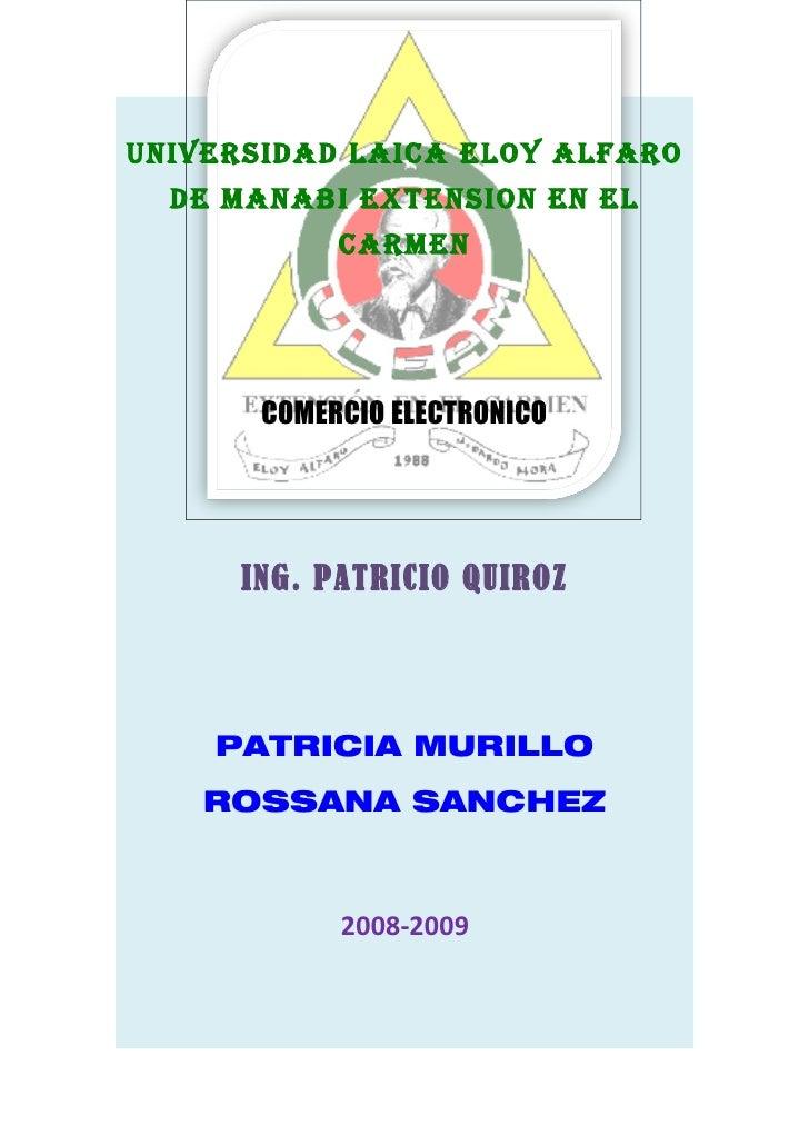 uNIVERSIDAD LAICA ELOY ALFARO   DE MANABI EXTENSION EN EL             CARMEN            COMERCIO ELECTRONICO           ING...