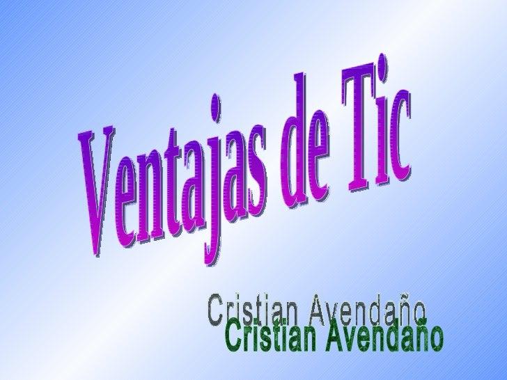 Ventajas de Tic Cristian Avendaño