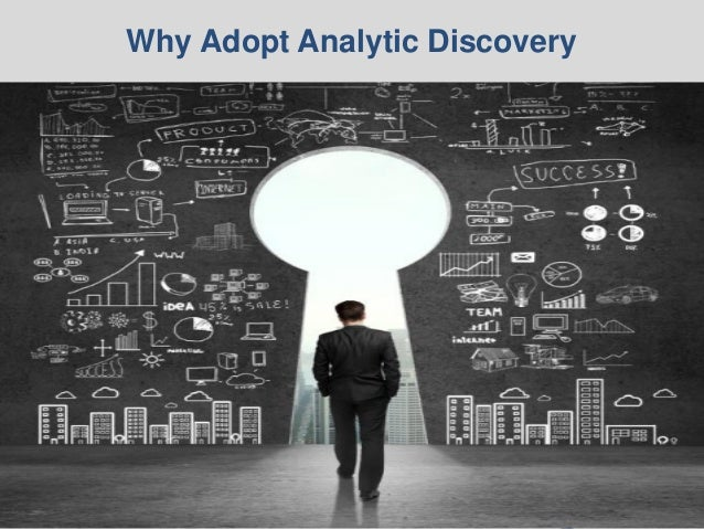 © 2014 Ventana Research22 © 2014 Ventana Research22 Why Adopt Analytic Discovery