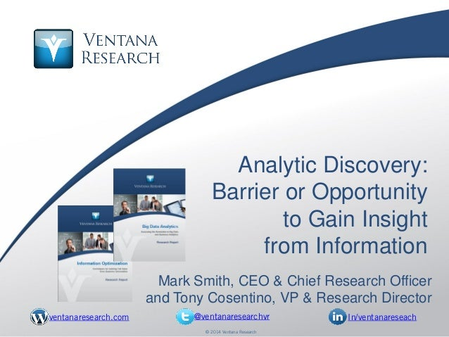 © 2014 Ventana Research31 © 2014 Ventana Research Analytic Discovery: Barrier or Opportunity to Gain Insight from Informat...