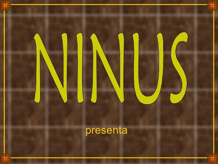 presenta NINUS