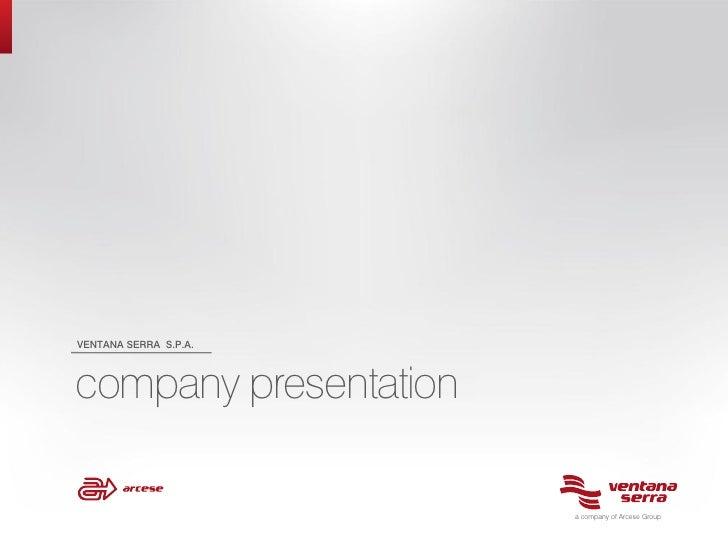 VENTANA SERRA S.P.A.company presentation                       a company of Arcese Group