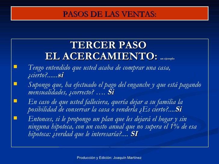 PASOS DE LAS VENTAS: <ul><li>TERCER PASO  </li></ul><ul><li>EL ACERCAMIENTO:  un ejemplo </li></ul><ul><li>Tengo entendido...