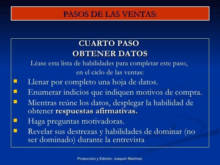 PASOS DE LAS VENTAS: <ul><li>CUARTO PASO  </li></ul><ul><li>OBTENER DATOS </li></ul><ul><li>Léase esta lista de habilidade...