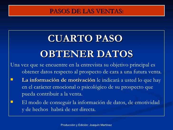 PASOS DE LAS VENTAS: <ul><li>CUARTO PASO  </li></ul><ul><li>OBTENER DATOS </li></ul><ul><li>Una vez que se encuentre en la...