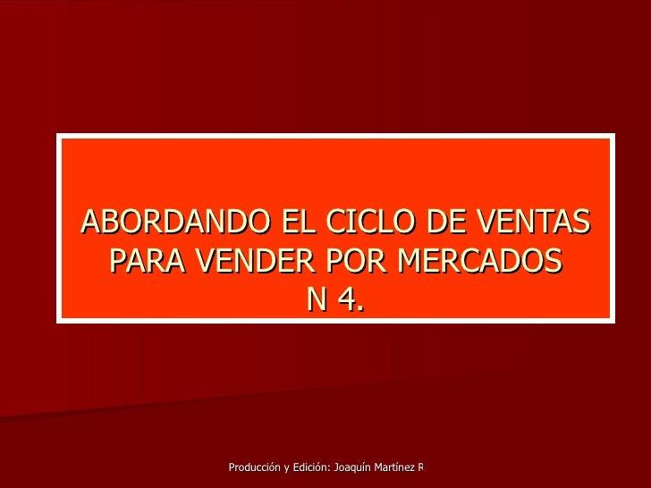 ABORDANDO EL CICLO DE VENTAS PARA VENDER POR MERCADOS N 4.