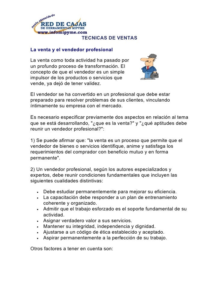 TECNICAS DE VENTASLa venta y el vendedor profesionalLa venta como toda actividad ha pasado porun profundo proceso de trans...