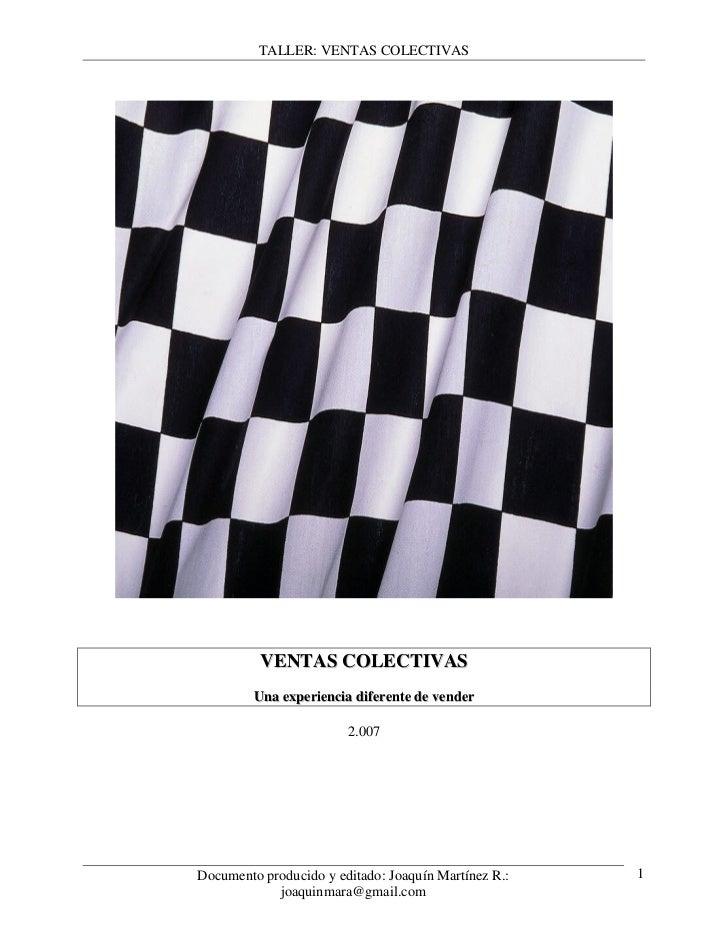 TALLER: VENTAS COLECTIVAS               VENTAS COLECTIVAS          Una experiencia diferente de vender                    ...