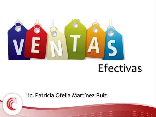 Efectivas  Lic. Patricia Ofelia Martínez Ruiz