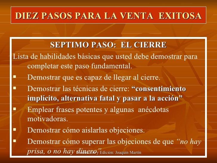 DIEZ PASOS PARA LA VENTA  EXITOSA <ul><li>SEPTIMO PASO:  EL CIERRE </li></ul><ul><li>Lista de habilidades básicas que uste...