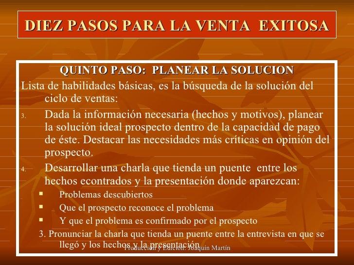 DIEZ PASOS PARA LA VENTA  EXITOSA <ul><li>QUINTO PASO:  PLANEAR LA SOLUCION </li></ul><ul><li>Lista de habilidades básicas...