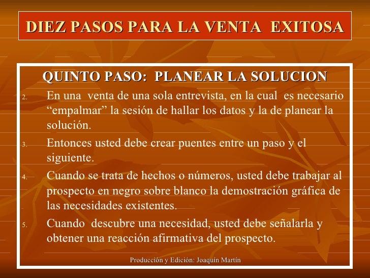 DIEZ PASOS PARA LA VENTA  EXITOSA <ul><li>QUINTO PASO:  PLANEAR LA SOLUCION </li></ul><ul><li>En una  venta de una sola en...