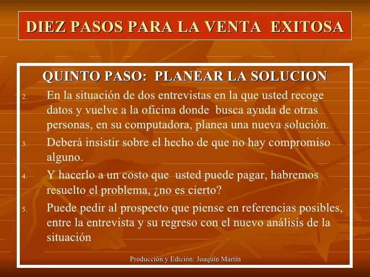 DIEZ PASOS PARA LA VENTA  EXITOSA <ul><li>QUINTO PASO:  PLANEAR LA SOLUCION </li></ul><ul><li>En la situación de dos entre...