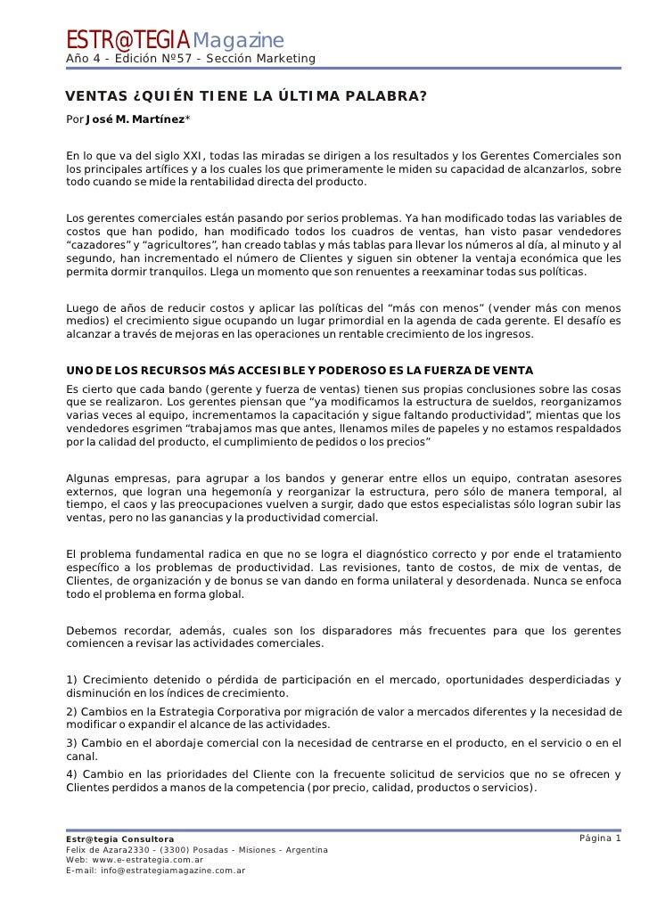 ESTR@TEGIA Magazine Año 4 - Edición Nº57 - Sección Marketing   VENTAS ¿QUIÉN TIENE LA ÚLTIMA PALABRA? Por José M. Martínez...