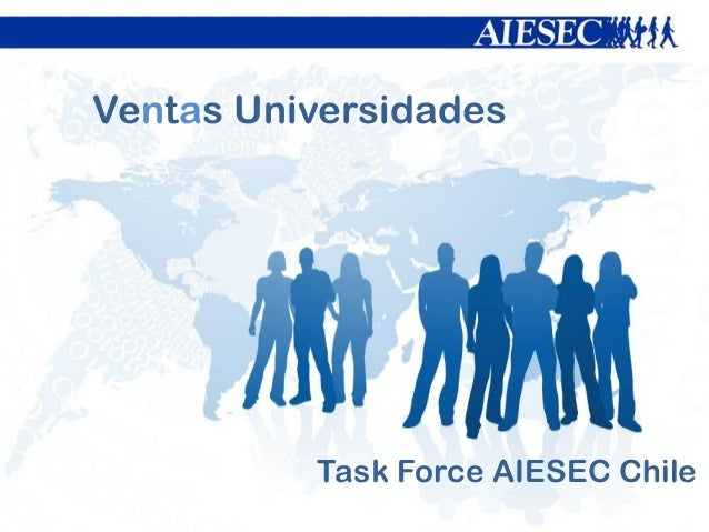 Ventas Universidades Task Force AIESEC Chile