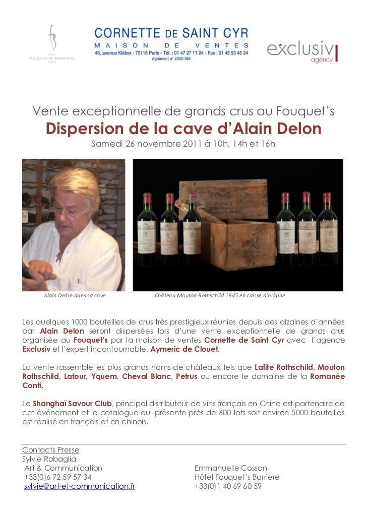 Vente exceptionnelle de grands crus au Fouquet's      Dispersion de la cave d'Alain Delon                        Samedi 26...